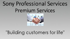 Sony Professional Services - Premium Services 'Building Customers for Life'